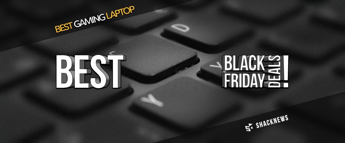 Black Friday Gaming Laptop Deals 2017 >> Best Black Friday 2017 Gaming Laptop Deals Shacknews