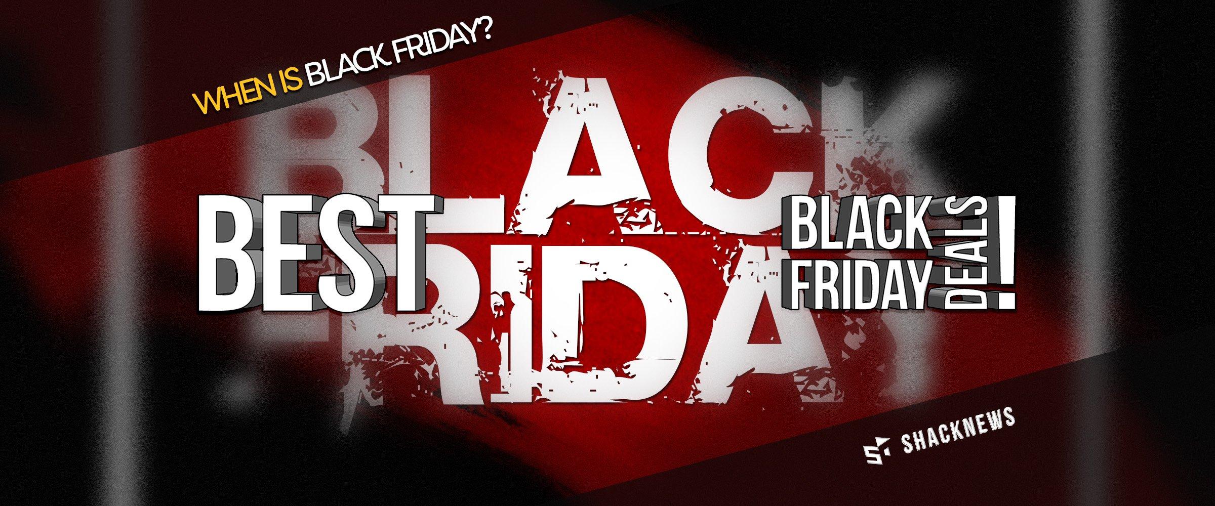 When Is Black Friday 2018 Shacknews