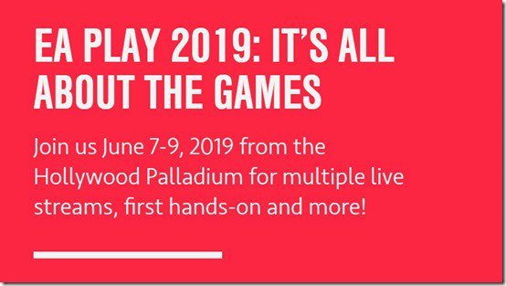 EA Play 2019 is focusing on the games.