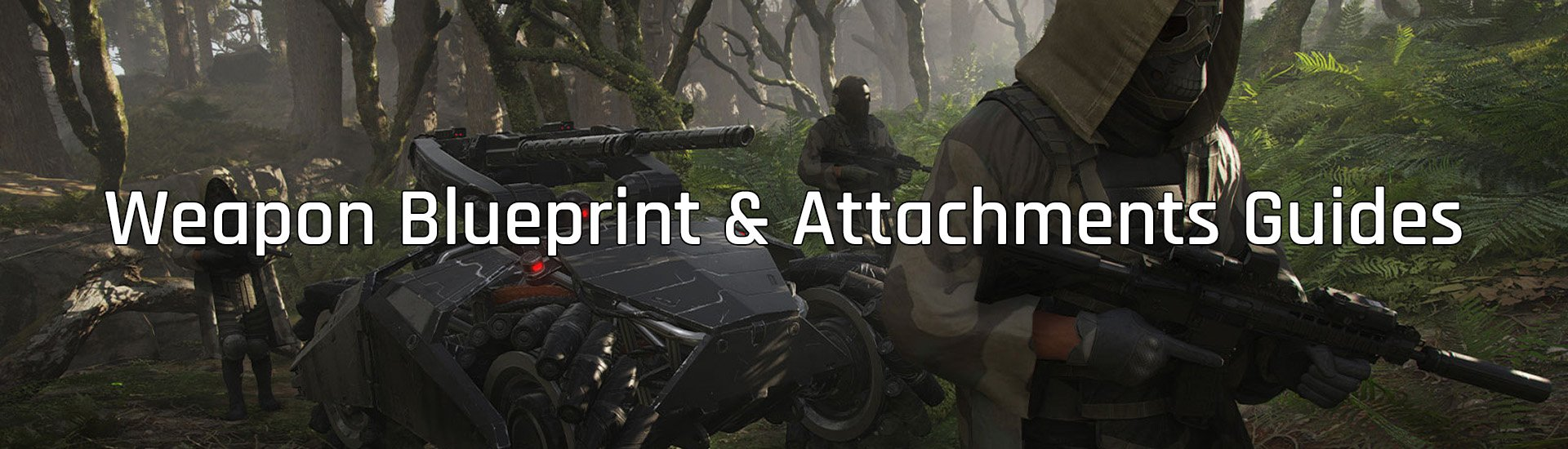 Breakpoint weapon blueprint and attachment guides