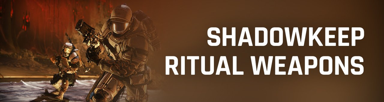 Destiny 2 - Shadowkeep Ritual Weapons