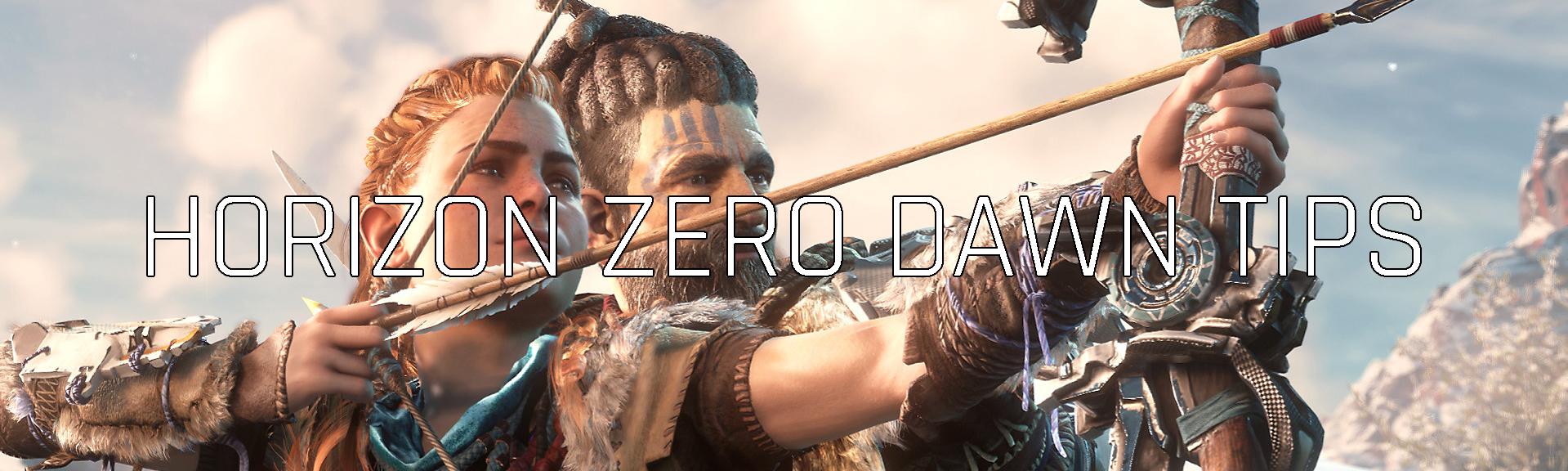 Horizon Zero Dawn tips