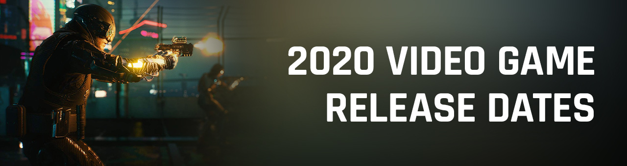 2020 video game release dates