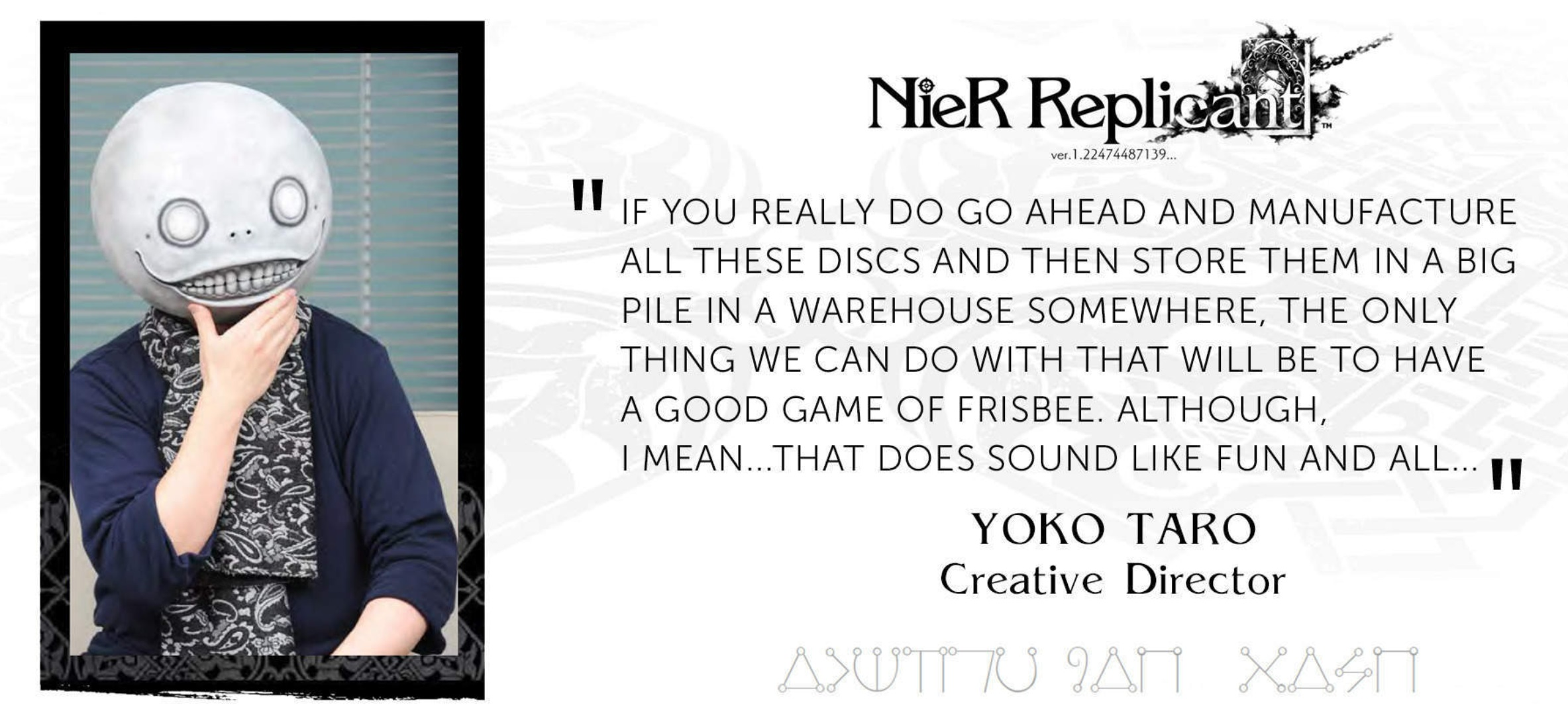 Whether selling copies out of a van or using them as frisbees, Yoko Taro seems to be remaining grounded in his expectations of NieR Replicant ver.122474487139...'s success.